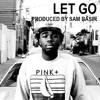 Download Lagu Let Go Remix Prod. Sam Basir