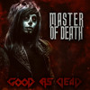 Master Of Death - Good As Dead feat. Kerry Louise