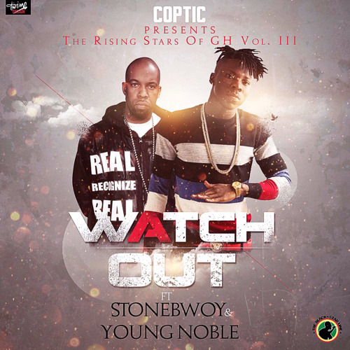 Watch Out Ft Stonebwoy & Young Noble