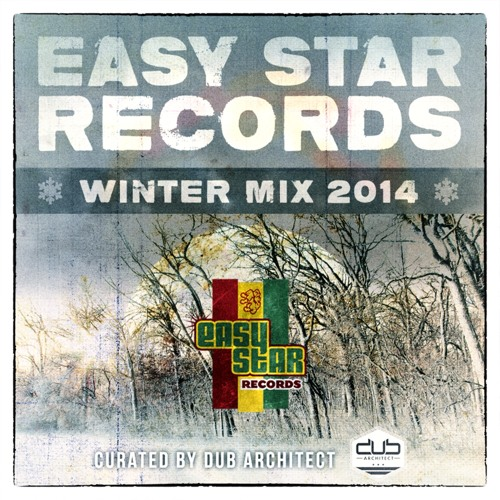 Easy Star Records - Winter Mix 2014 - Curated by Dub Architect