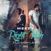 @itsMEEZYnow - RIGHT NAH ft PARKWAY MAN