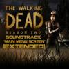 The Walking Dead Game Season 2 - Main Menu Screen [EXTENDED]