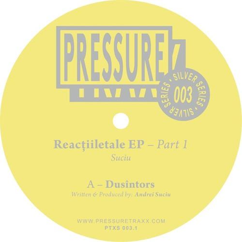 """PTXS 003 ▪ Suciu - """"Reactiiletale"""" EP"""