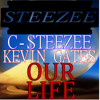 C - STEEZEE FT. KEVIN GATES -OUR LIFE