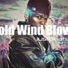 Cold Wind Blows (JustBeatsTV)
