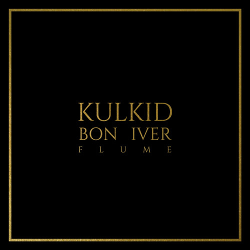 Bon Iver - Flume (Kulkid Remix)
