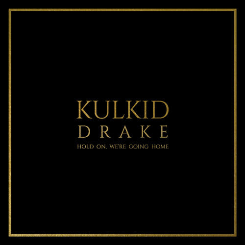 Drake - Hold On, We're Going Home (Kulkid Remix)