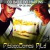 MTG = A TROPA DO MARTINS GOSTA DE PUTARIA [ DJ LD DO MARTINS & DJ YAGO GOMES ]