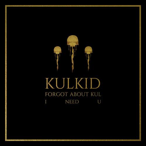 Kulkid - Forgot About Kul (Original Mix)
