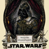 WILLIAM SHAKESPEARE'S STAR WARS By Ian Doescher, Read By a full cast