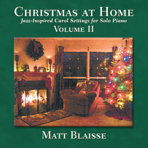 Christmas at Home: Jazz-Inspired Carol Settings for Solo Piano, Volume II