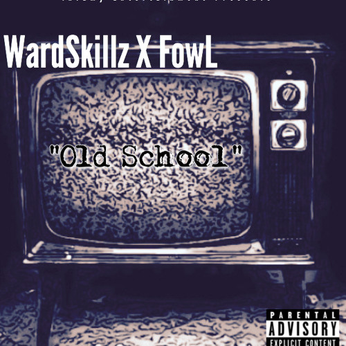 Fowl & WardSkillz - Old School