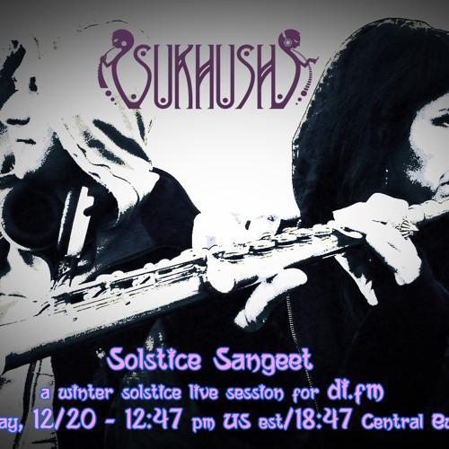 Solstice Sangeet (Live Set For DI.FM Winter Solstice Event 2014)
