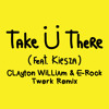 Take U There - Jack U ( ERock x Clayton William Twerk Remix )
