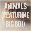 Maroon 5 Ft. Big Boi - Animals in Dangerous Lyrics