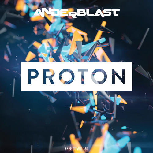 Anderblast - Proton (Original Mix)