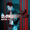 Dangerous - Navin Kundra (Single Track) iTunes *RIP*