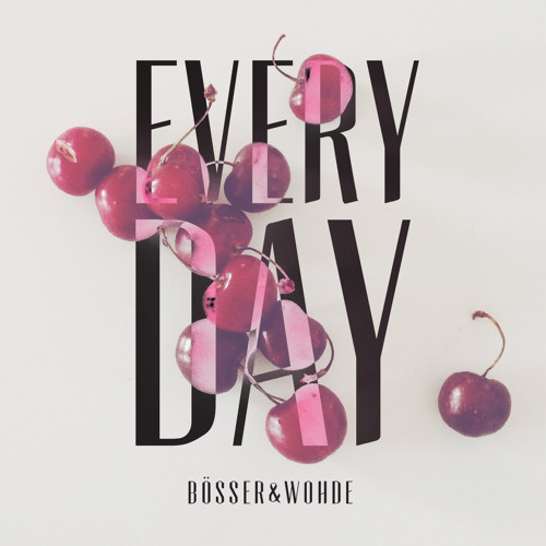 Boesser & Wohde - Every Day (Extended Mix)