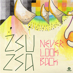 ZsuZsa - Never Look Back (Chassio Remix)