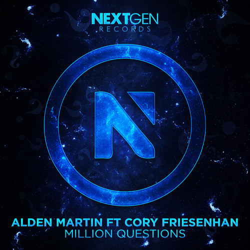 Alden Martin feat. Cory Friesenhan - Million Questions (Original Mix)
