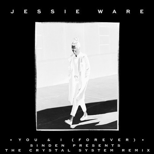 PREMIERE: Jessie Ware - You & I (Forever) (Sinden Presents The Crystal System Remix)