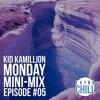 MONDAY MINI-MIX - Episode 05 (EXTRA-CHILL)
