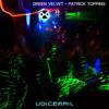 Green Velvet & Patrick Topping - Voicemail (Original Mix)