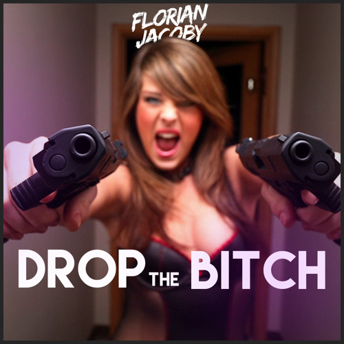 Florian Jacoby - Drop The Bitch (Free download link in the description !)