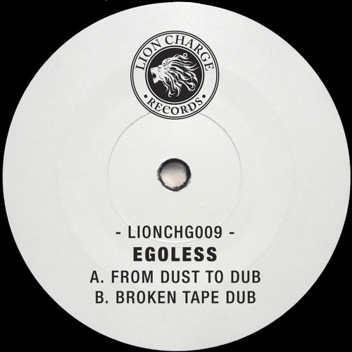 EGOLESS - From Dust To Dub / Broken Tape Dub (LIONCHG009) [FKOF Promo]