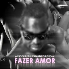 Aurson Ft Hernani- Fazer Amor