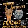 Dj Punish & Ruthless - FKN BASS (Junkie Kid Bootleg)
