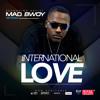 International Love - Mad Bwoy [KMG / VPAL Music 2014]