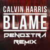 Calvin Harris ft. John Newman - Blame(Denostra Remix)[FREE DOWNLOAD]