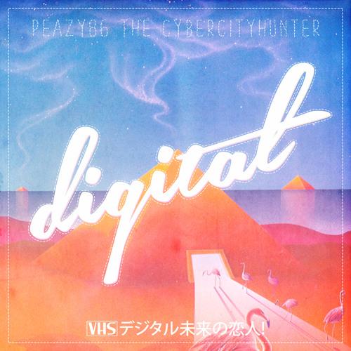 peazy86サイバーハンター - digital デジタル未来の恋人