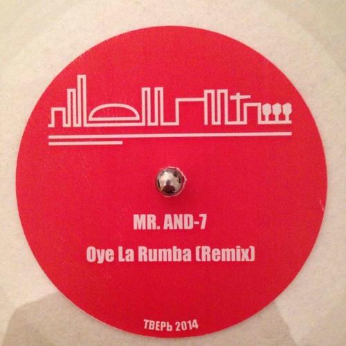 Mr. And-7 - Oye La Rumba