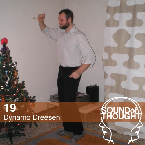 Sound of Thought 19 | Dynamo Dreesen