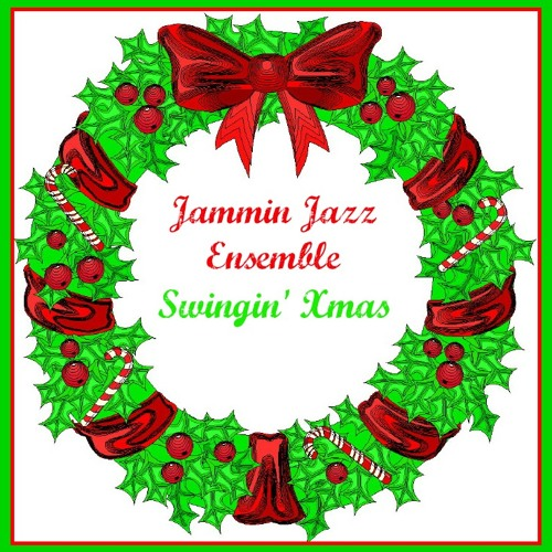 Jammin' Jazz Ensemble-Swingin' Xmas(2009)