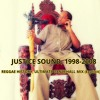 JUSTICE SOUND 1998 - 2008 Reggae History,Ultimate DanceHall Mix. (Explicit)