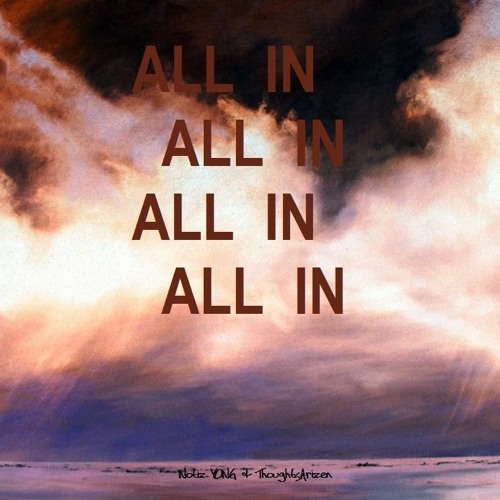 All In (feat. ThoughtsArizen)