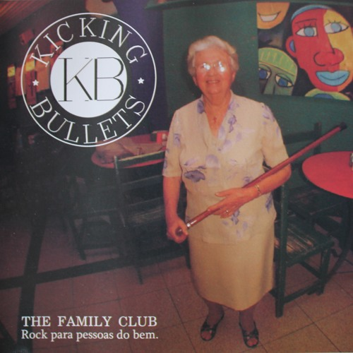 KICKING BULLETS DISCO 1 - The Family Club