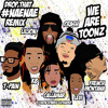 We Are Toonz (feat. T-Pain, French Montana & Lil Jon) – Drop That #NaeNae (Dj Iron Sparks Extended)