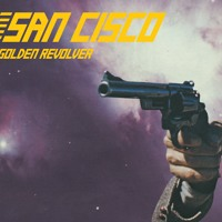 San Cisco Golden Revolver Artwork