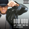 Bow Wow - Ain't Thinkin' 'Bout You [Chris Brown]