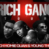 Young Thug & Rich Homie Quan - Up Up And Away Ft. Birdman (Rich Gang The Tour 2)