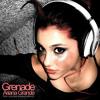 Grenade - Ariana Grande