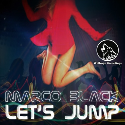 Marco Black - Let's Jump (Original Mix) Preview/ /OUT DEC 23 [Wolfrage Recodings]