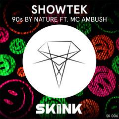 Showtek - 90's By Nature (feat. MC Ambush) (Original Mix)