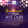 Wande Coal - Aye Dun Ft Skuki Prod By Shizzi