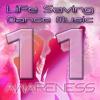 Life Saving Dance Music Volume 11 (Continuous Mix) SAVE HUMAN LIVES!