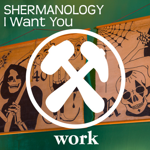 Shermanology - I Want You (Original Mix)